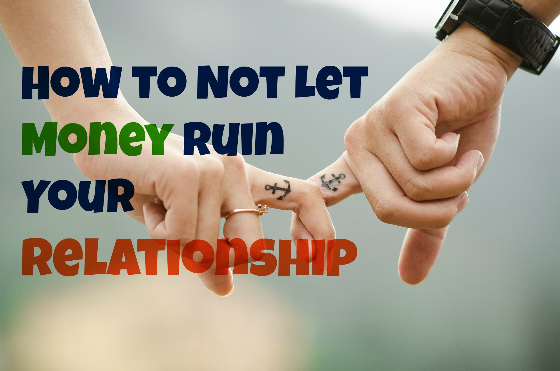 Let Money Ruin Your Relationship