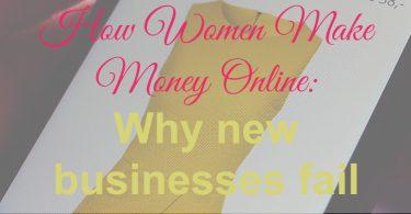 New Businesses Fail, Make Money Online
