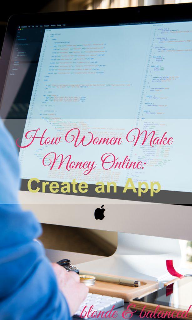 How To Make Money Online Create An App Blonde Balanced