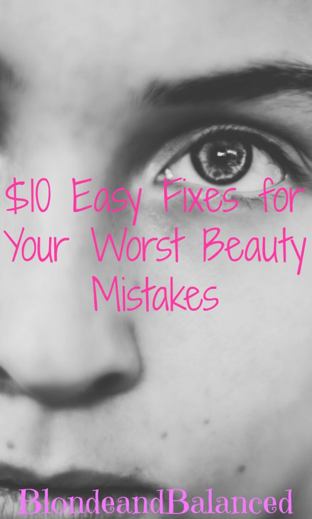 Three easy fixes for your worst beauty mistakes and they all cost less than $10.