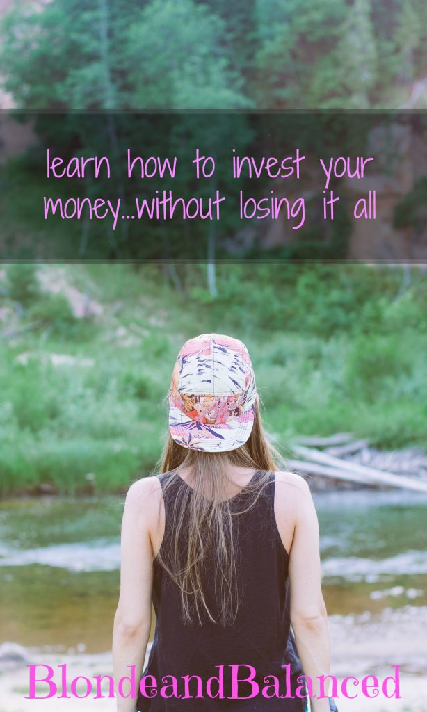 Learn How to Invest Your Money...Without Losing It All.