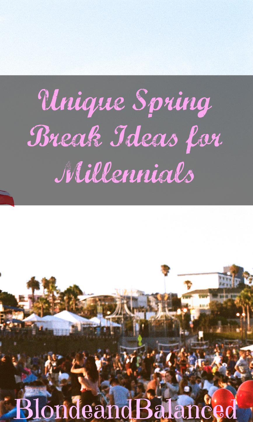 spring break ideas for millennials