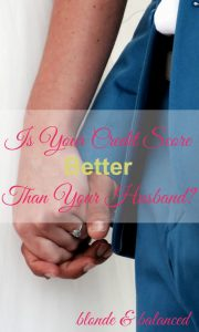 Credit Score Better Than Your Husband, Improve Your Credit Score
