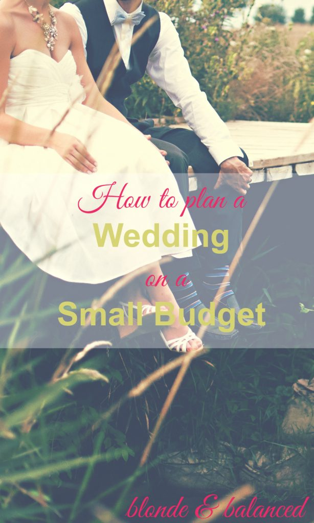 If You're Planning Your Special Day Here's How to Plan a Wedding on a Small Budget