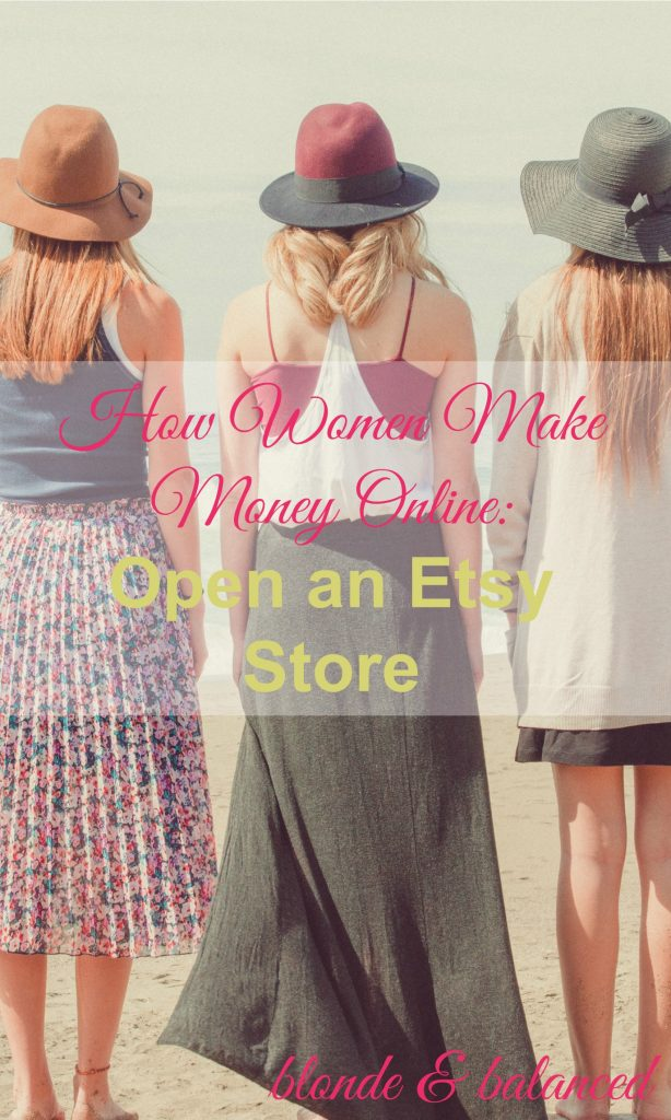 This is How Women Can Make Money Online by Opening an Etsy Store and Selling Goods from Clothes to Jewelry.