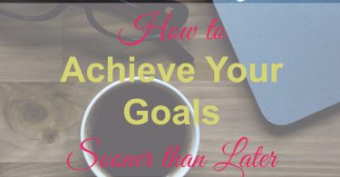 achieve your goals, goals,