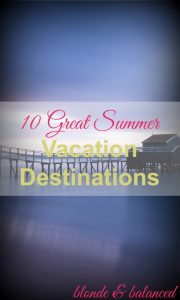 If you're looking for a weekend getaway or a week long excursion we've rounded up some of the best summer vacation destinations.