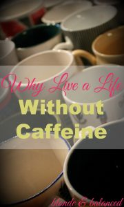 life without caffeine